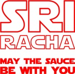 Sriracha - May The Sauce Be With You