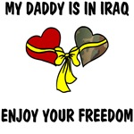 My Daddy is in Iraq - Enjoy your Freedom