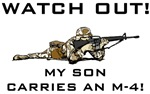 WATCH OUT! MY SON CARRIES AN M-4