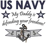 US NAVY My Daddy is defending your freedom!