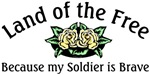 Land of the Free, Because my Soldier is Brave