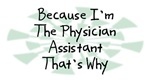 Because I'm The Physician Assistant