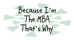 Because I'm The MBA