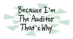 Because I'm The Auditor