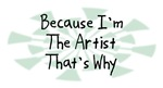 Because I'm The Artist