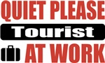 Quiet Please Tourist At Work