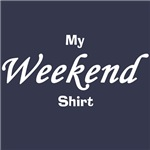 Weekend Shirt T-Shirt