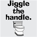 Jiggle the Handle T-Shirt