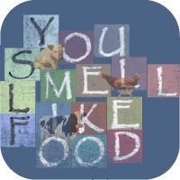 You smell like food
