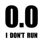 I Do Not Run