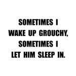 Grouchy Sleep