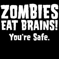 Zombies Eat Brains! You're Safe.