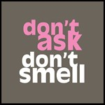 Don't Ask Don't Smell - Pink