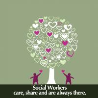 Social Workers care, share and are always there.