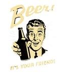 Beer It's Your Friend