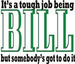 Tough being Bill