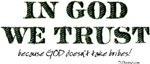 In God We Trust (Politicians are Corrupt) T-shirts