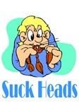 Suck Heads
