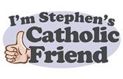 I'm Stephen's Catholic Friend