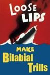 Loose Lips Make Bilabial Trills