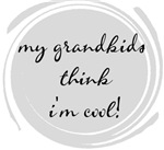 My Grandkids think I'm Cool
