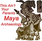 This Ain't Your Parents Maya Archaeology