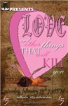 Love and Other Things that Will Kill - Feb 2012 HA