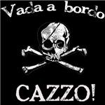 Vada a bordo, CAZZO!
