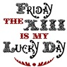 Friday the 13th is my Lucky Day