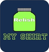 Relish my shirt
