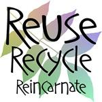 Reuse, Recycle, Reincarnate