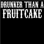 Drunker Than A Fruitcake