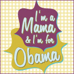 Mustard and Purple I'm a Mama For Obama