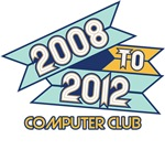 2008 to 2012 Computer Club