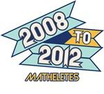 2008 to 2012 Matheletes