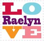 I Love Raelyn