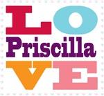 I Love Priscilla
