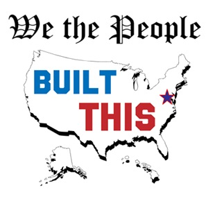 We the People Built This