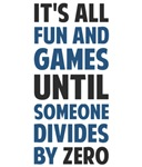 Dividing By Zero Is Not A Game