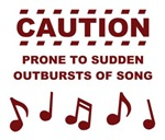Caution Prone to Sudden Outbursts of Song