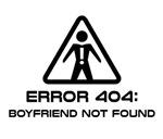 Error 404 Boyfriend Not Found