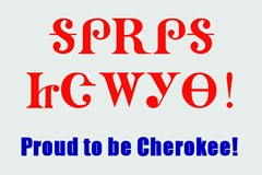 Proud To Be Cherokee