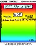#6 God has no grandkids