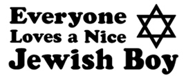 Everyone Loves a Nice Jewish Boy t-shirt