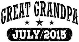 Great Grandpa July 2015 t-shirt