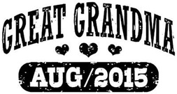 Great Grandma August 2015 t-shirt