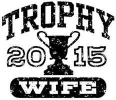 Trophy Wife 2015 t-shirt