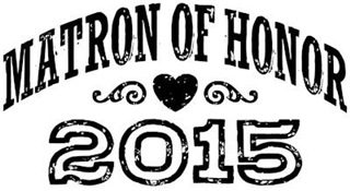 Matron of Honor 2015 t-shirt
