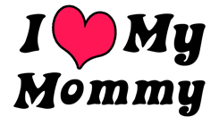 I Love My Mommy  t-shirts