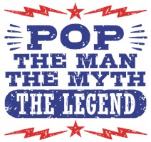 Pop The Man The Myth The Legend t-shirt